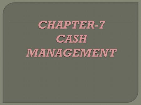  Cash is one of the current assets of a business. It is needed all time to keep a business going because shortage of cash will hamper the operations.