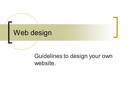 Web design Guidelines to design your own website..