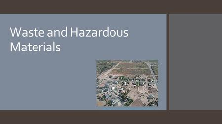 Waste and Hazardous Materials