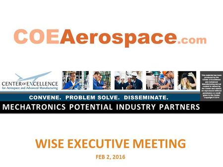 MECHATRONICS POTENTIAL INDUSTRY PARTNERS WISE EXECUTIVE MEETING FEB 2, 2016.