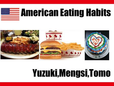 American Eating Habits Yuzuki,Mengsi,Tomo. The Average Span of Life countrythe average span of life 1JAPAN82.7 2Hong Kong( China )82.2 3Switzerland81.8.