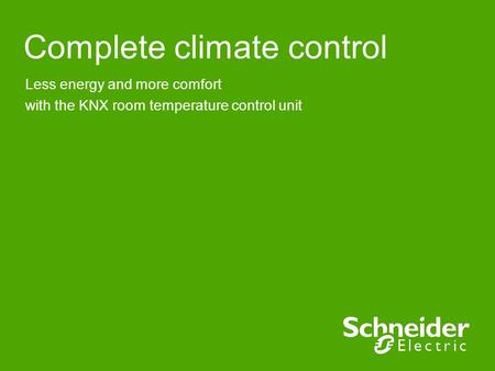 Complete climate control Less energy and more comfort with the KNX room temperature control unit.