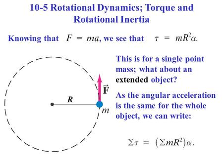 10-5 Rotational Dynamics; Torque and Rotational Inertia
