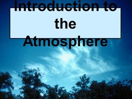 Introduction to the Atmosphere. Seasons determined by earth's tilt (23.5 deg) If Nor. Hem. tilted to Sun  summer. Highest solar radiation Solar Radiation.