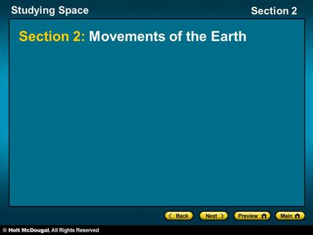 Studying Space Section 2 Section 2: Movements of the Earth.