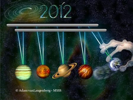 Are we all going to die!? © Adam vanLangenberg - MSSS.
