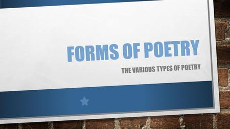 FORMS OF POETRY THE VARIOUS TYPES OF POETRY. CONCRETE POEM CONCRETE POETRY—SOMETIMES ALSO CALLED 'SHAPE POETRY'—IS POETRY WHOSE VISUAL APPEARANCE MATCHES.
