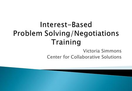 Victoria Simmons Center for Collaborative Solutions.