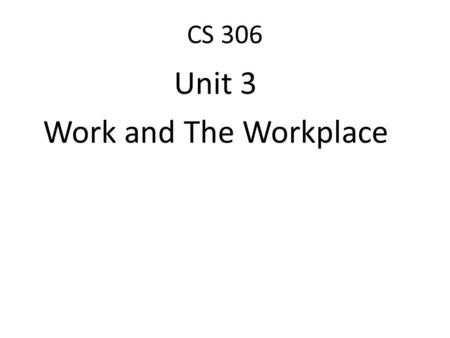 CS 306 Unit 3 Work and The Workplace. CS 306 A guest worker program that provides seasonal and hard-to-find-labor is in the news. What are the pros and.