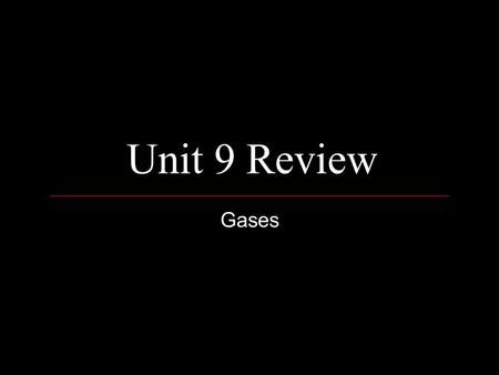 Unit 9 Review Gases. The Game Board 12345 678910 1112131415 1617181920 2122232425 2627282930 3132333435.