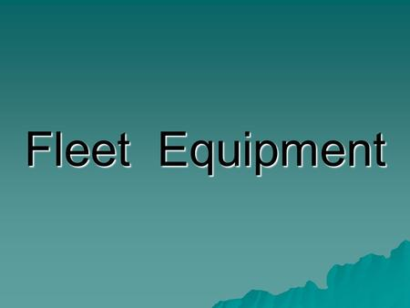 Fleet Equipment. Fleet Makeup, NMDOT NMDOT FUNDING  Annual Legislative allocation, currently 8.5M per year for FY12  FY13 expected to be 9.5M  Fleet.