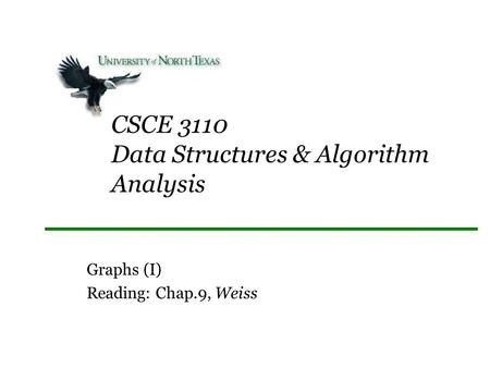 CSCE 3110 Data Structures & Algorithm Analysis Graphs (I) Reading: Chap.9, Weiss.