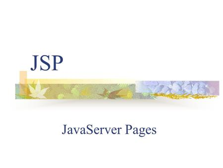 JSP JavaServer Pages. What is JSP? Java based technology that simplifies the development of dynamic web sites JSP pages are HTML pages with embedded code.