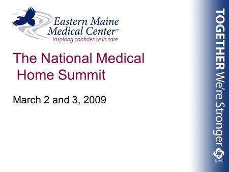 The National Medical Home Summit March 2 and 3, 2009.