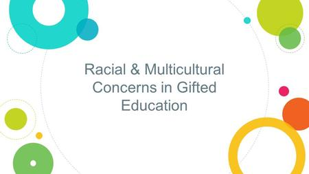 Racial & Multicultural Concerns in Gifted Education