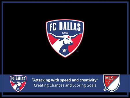 """Attacking with speed and creativity"" Creating Chances and Scoring Goals."
