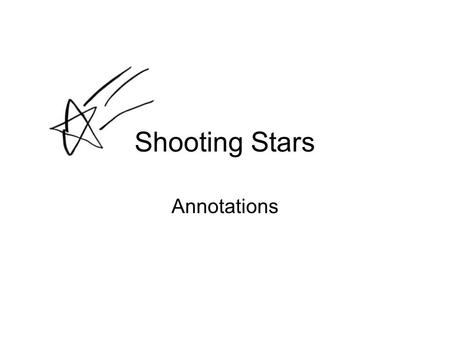 Shooting Stars Annotations. Shooting Stars by Carol Ann Duffy Title Literal meaning = shooting of Jews who were identified by the Star of David. More.
