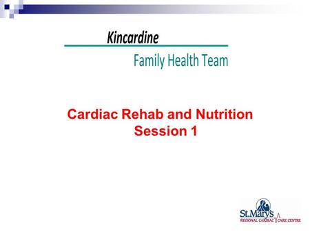 Cardiac Rehab and Nutrition Session 1. 5 F's to Heart Healthy Eating FAT FIBER FISH FRUIT FRESH.