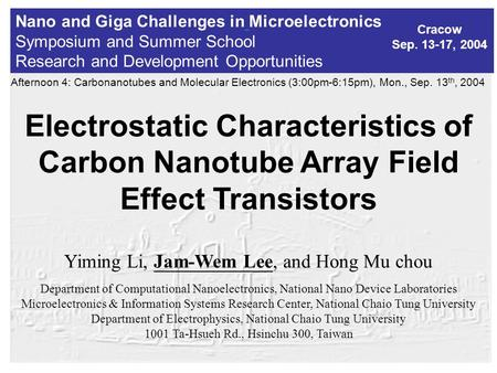 Nano and Giga Challenges in Microelectronics Symposium and Summer School Research and Development Opportunities Cracow Sep. 13-17, 2004 Afternoon 4: Carbonanotubes.