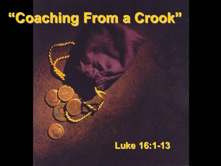 """Coaching From a Crook"""