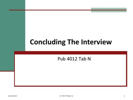 Concluding The Interview Pub 4012 Tab N 11-09-2015NJ TAX TY2014 v11.