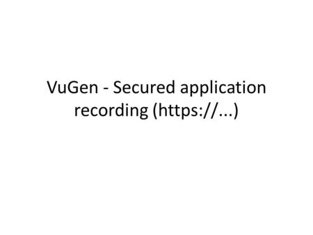 VuGen - Secured application recording (https://...)