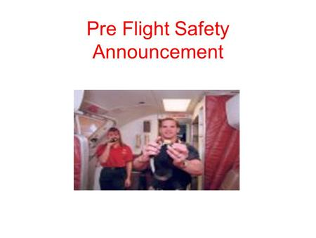 Pre Flight Safety Announcement