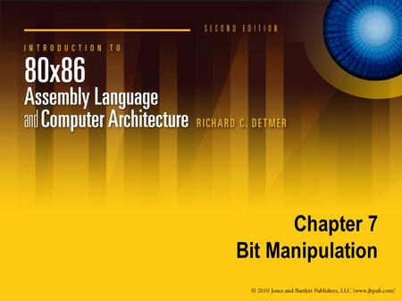 Chapter 7 Bit Manipulation. 7.1 Logical Operations.