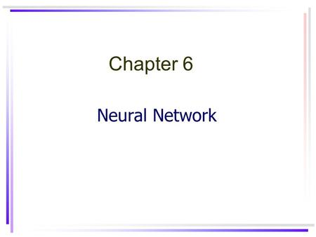 Chapter 6 Neural Network.