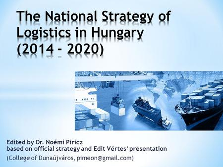 Edited by Dr. Noémi Piricz based on official strategy and Edit Vértes' presentation (College of Dunaújváros,