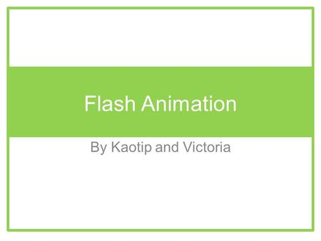 Flash Animation By Kaotip and Victoria. COLOUR TWEEN ON FLASH.