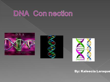 By: Kaleecia Laraque What you know what forms the genetic code? The thing that forms the genetic code is its genes to control the production of proteins.