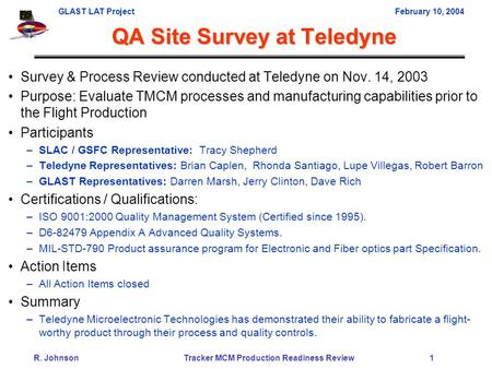 GLAST LAT ProjectFebruary 10, 2004 R. Johnson Tracker MCM Production Readiness Review 1 Survey & Process Review conducted at Teledyne on Nov. 14, 2003.