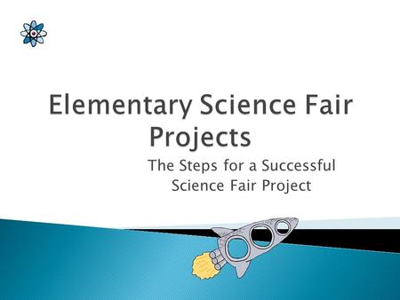 The Steps for a Successful Science Fair Project  Ms. McGlauflin: 5th Grade Science Teacher  5 th Grade Website: Check here.