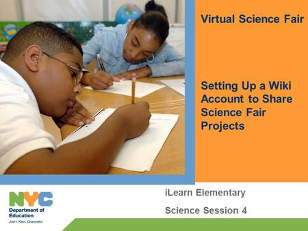 ILearn Elementary Science Session 4 Virtual Science Fair Setting Up a Wiki Account to Share Science Fair Projects.