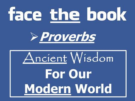  Proverbs Ancient Wisdom For Our Modern World.