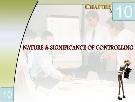 10. INTRODUCTION The last and most important function of management is to control. Issue of orders and instructions to the subordinates does not ensure.