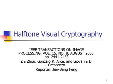 Halftone Visual Cryptography