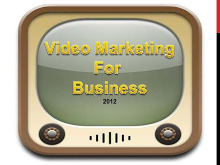 2012. Overview  - Intro  - Why Video Advertising?  - All the Big Brands are doing it (logos, screenshots)  - How it works? (Video ads, google/youtube,