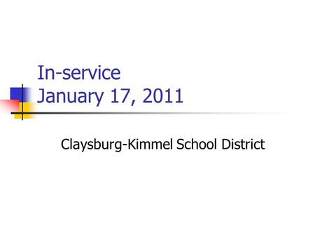In-service January 17, 2011 Claysburg-Kimmel School District.