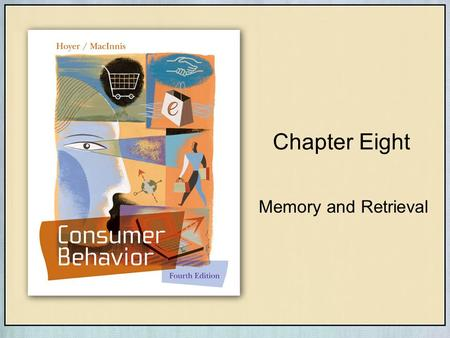 Memory and Retrieval Chapter Eight. Copyright © Houghton Mifflin Company. All rights reserved.8 | 2 Key Concepts Memories –Sensory –Short-term –Long-term.