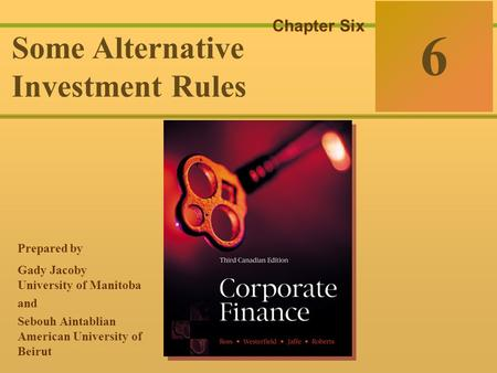 6-0 McGraw-Hill Ryerson © 2003 McGraw–Hill Ryerson Limited Corporate Finance Ross  Westerfield  Jaffe Sixth Edition 6 Chapter Six Some Alternative Investment.