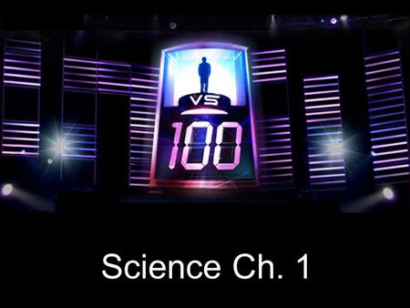 "Science Ch. 1. Choose Your Contestant You are about to face a "" mob "" of ___ opponents in a winner takes all quiz challenge. Wrong answers from the mob."