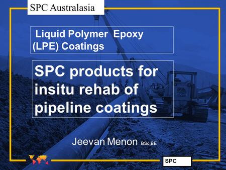 SPC products for insitu rehab of pipeline coatings