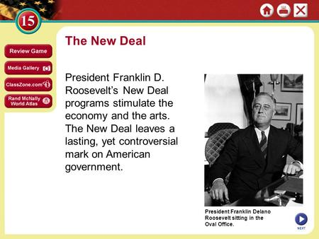 President Franklin Delano Roosevelt sitting in the Oval Office. The New Deal President Franklin D. Roosevelt's New Deal programs stimulate the economy.