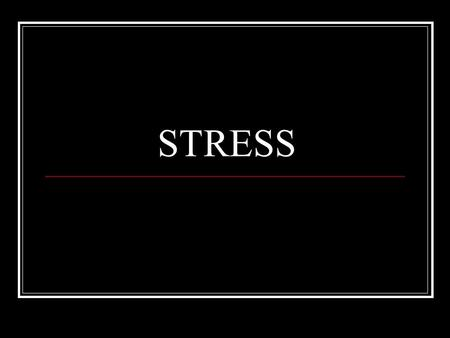 STRESS. Defining Stress Textbook Definition: A pattern of responses an individual makes to stimulus events that exceed his/her coping abilities Nonspecific.