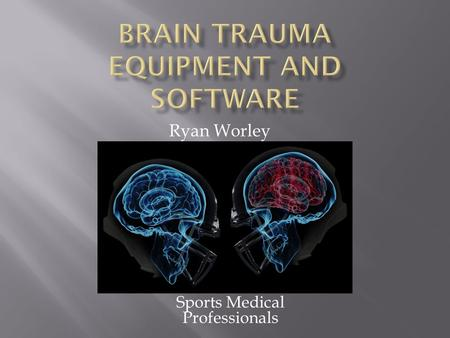 "Sports Medical Professionals Ryan Worley  A ""traumatic brain injury"" shakes the brain or head.  This sudden movement in the brain can cause it to twist."