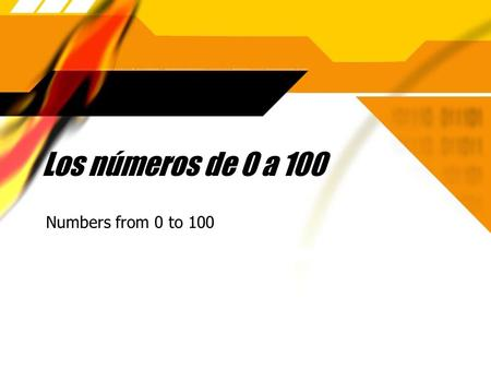Los números de 0 a 100 Numbers from 0 to 100 The beginning, 0-15 These numbers are all unique words: 15 14 13 12 11 10 9 ocho siete seis cinco cuatro.