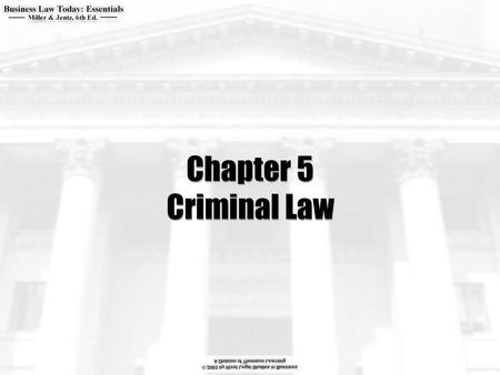 Chapter 5 Criminal Law.  What two elements must exist before a person can be convicted of a crime?  Can a corporation be liable for a crime?  What.