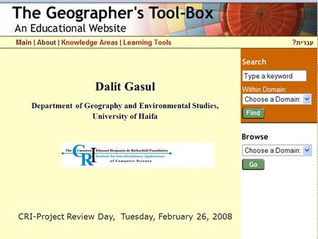 Dalit Gasul Department of Geography and Environmental Studies, University of Haifa CRI-Project Review Day, Tuesday, February 26, 2008.
